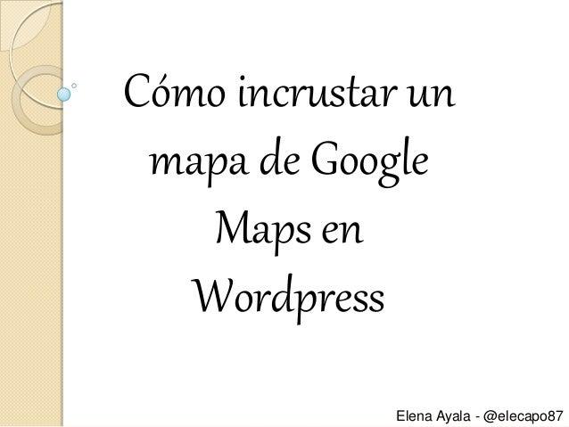 Cómo incrustar google maps en wordpress