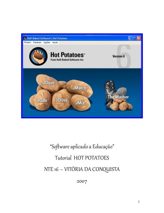 """""""Software aplicado a Educação""""    Tutorial HOT POTATOESNTE 16 – VITÓRIA DA CONQUISTA              2007                    ..."""