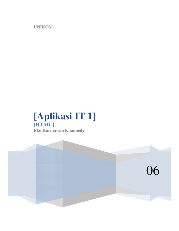 UNIKOM[Aplikasi IT 1][HTML]Eko Kurniawan Khannedy                         06