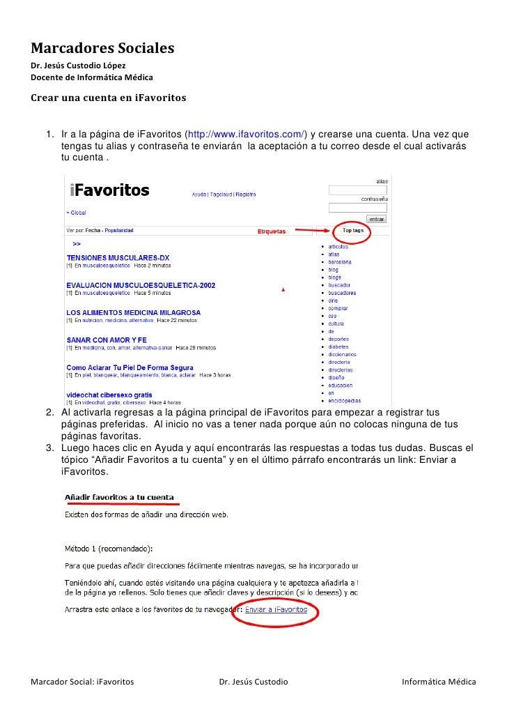 Marcadores SocialesDr. Jesús Custodio LópezDocente de Informática MédicaCrear una cuenta en iFavoritos    1. Ir a la págin...