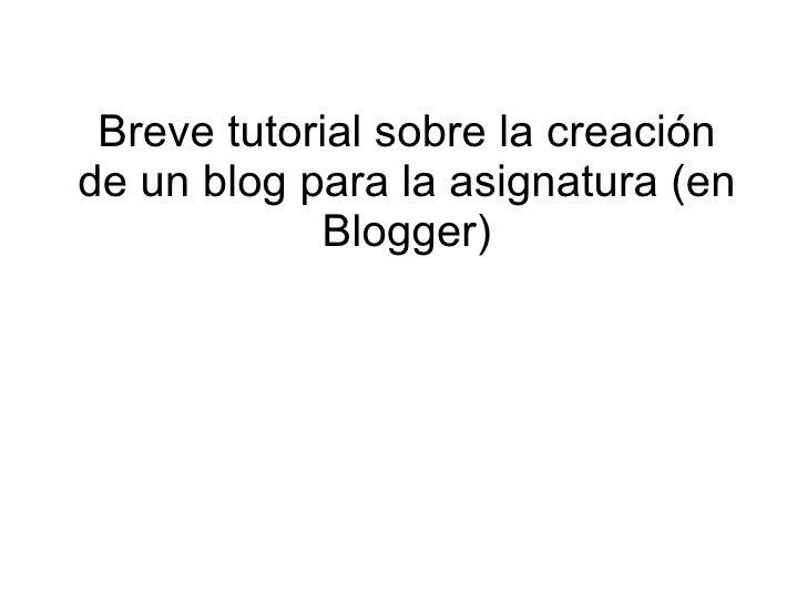 Breve tutorial sobre la creación de un blog para la asignatura (en Blogger)