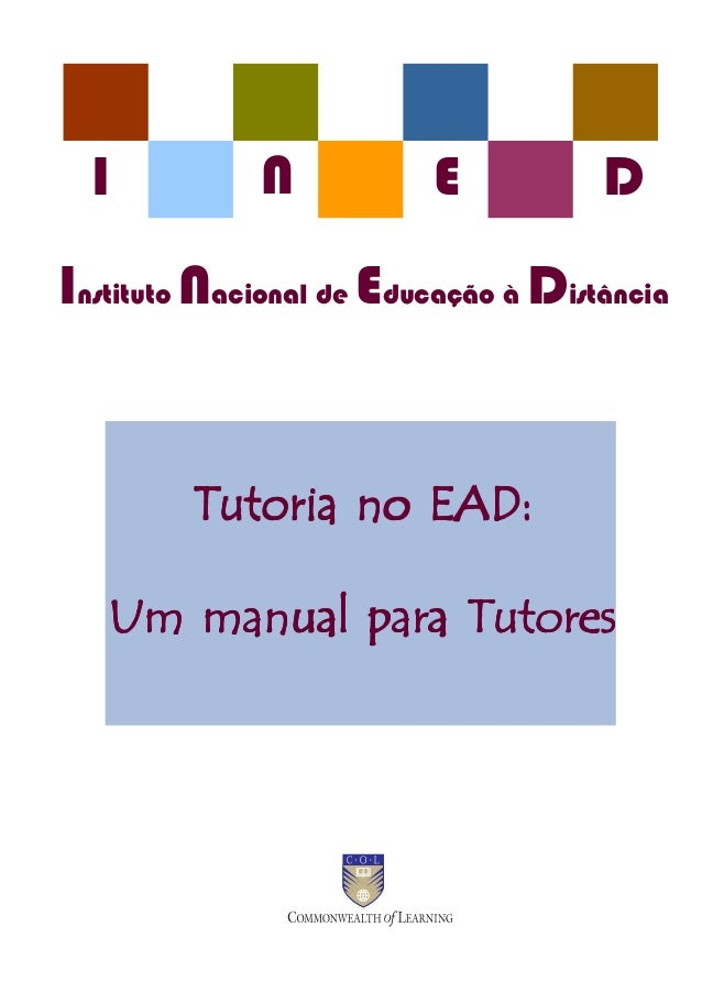 I          N           E           DInstituto Nacional de Educação à Distância         Tutoria no EAD:   Um manual para Tu...