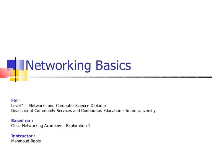 Networking Basics For  :  Level 1  –  Networks and Computer Science Diploma Deanship of Community Services and Continuous ...