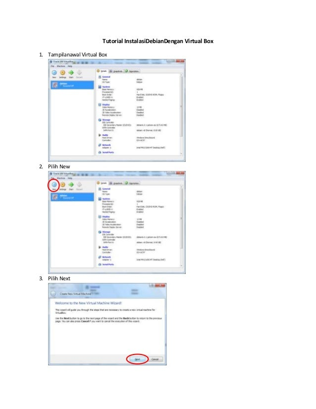 Tutorial InstalasiDebianDengan Virtual Box 1. Tampilanawal Virtual Box  2. Pilih New  3. Pilih Next