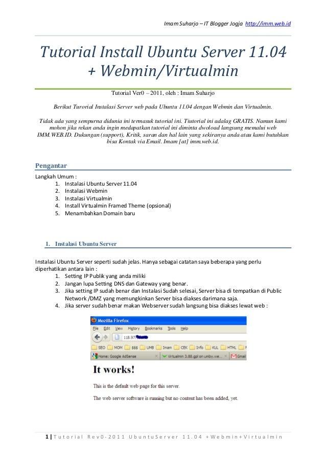 Imam Suharjo – IT Blogger Jogja http://imm.web.id Tutorial Install Ubuntu Server 11.04        + Webmin/Virtualmin         ...