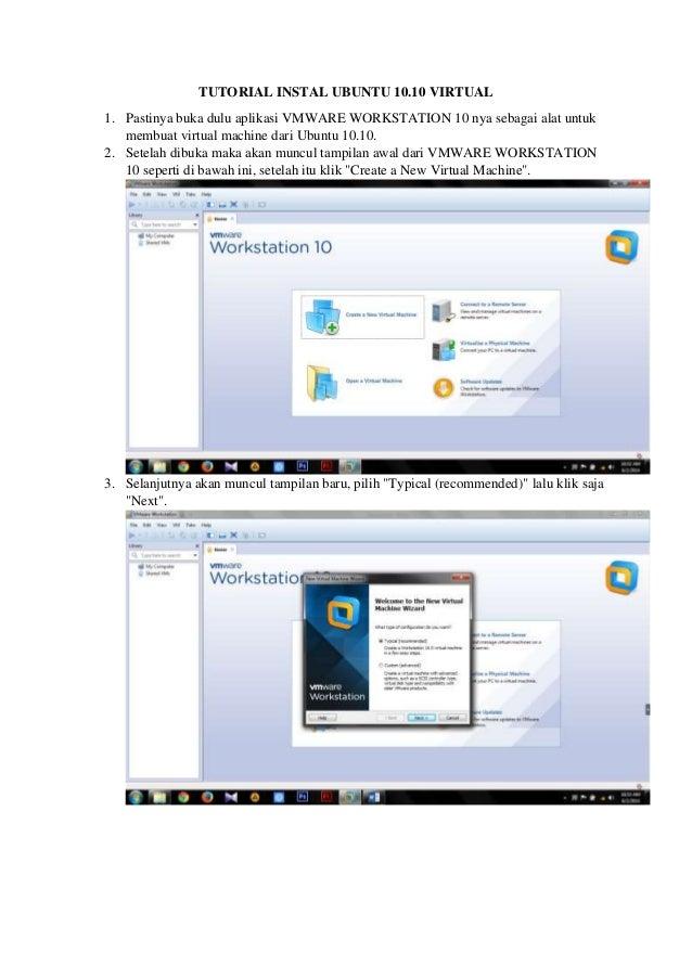 TUTORIAL INSTAL UBUNTU 10.10 VIRTUAL 1. Pastinya buka dulu aplikasi VMWARE WORKSTATION 10 nya sebagai alat untuk membuat v...