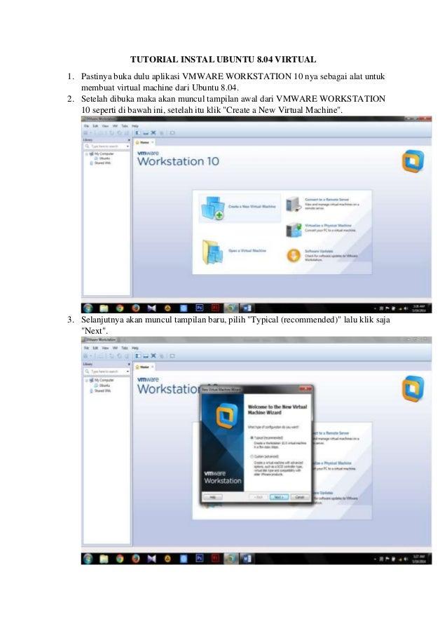 TUTORIAL INSTAL UBUNTU 8.04 VIRTUAL 1. Pastinya buka dulu aplikasi VMWARE WORKSTATION 10 nya sebagai alat untuk membuat vi...