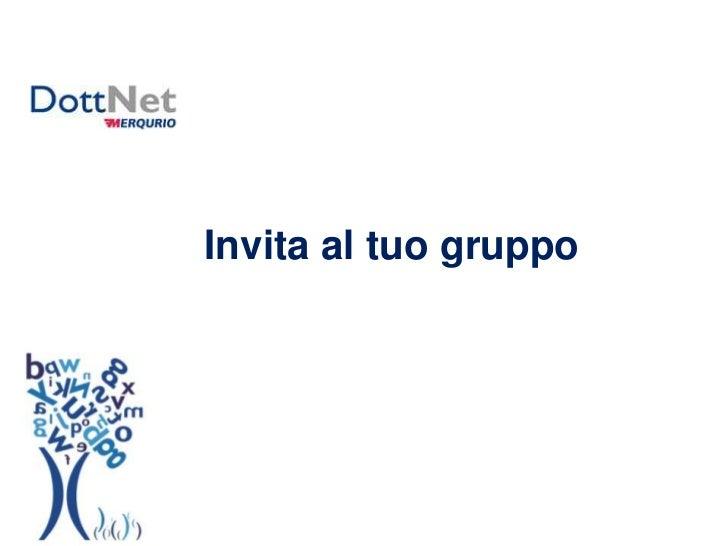 Invita al tuo gruppo in DottNet