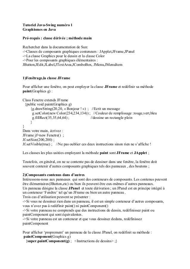 Tutoriel Java-Swing numéro 1 Graphismes en Java Pré-requis : classe dérivée ; méthode main Rechercher dans la documentatio...