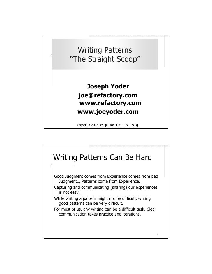 "Writing Patterns         ""The Straight Scoop""                  Joseph Yoder             joe@refactory.com             www...."