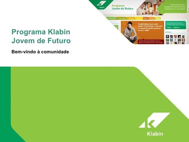 Programa Klabin Jovem de Futuro Bem-vindo à comunidade