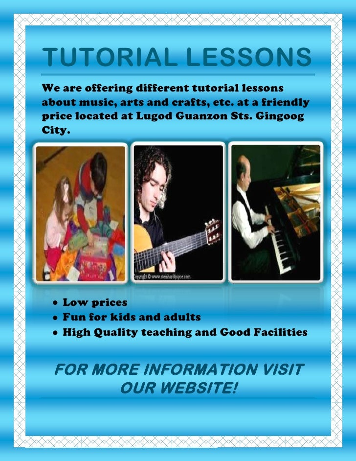 TUTORIAL LESSONS<br />We are offering different tutorial lessons about music, arts and crafts, etc. at a friendly price lo...