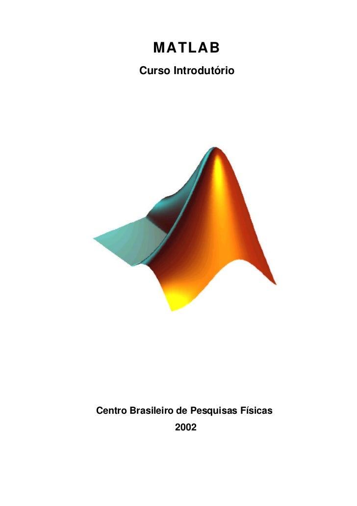 MATLAB         Curso IntrodutórioCentro Brasileiro de Pesquisas Físicas                 2002
