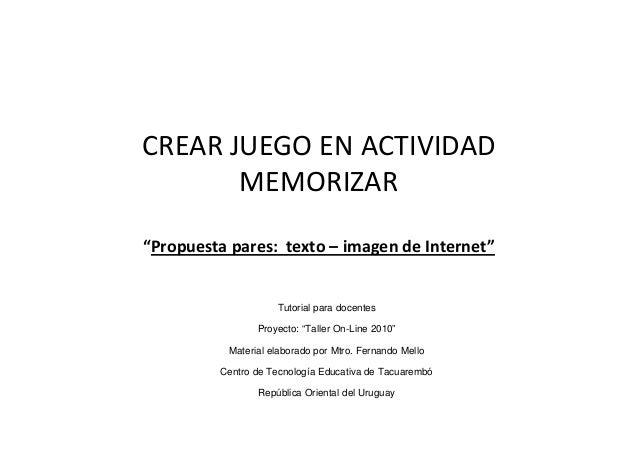 """CREAR JUEGO EN ACTIVIDAD       MEMORIZAR""""Propuesta pares: texto – imagen de Internet""""                    Tutorial para doc..."""