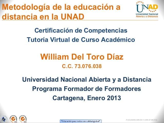 Metodología de la educación adistancia en la UNAD        Certificación de Competencias      Tutoría Virtual de Curso Acadé...
