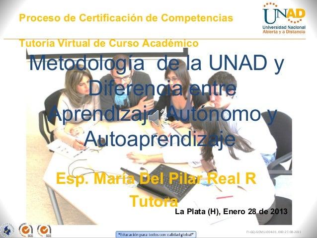Proceso de Certificación de CompetenciasTutoría Virtual de Curso Académico Metodología de la UNAD y      Diferencia entre ...