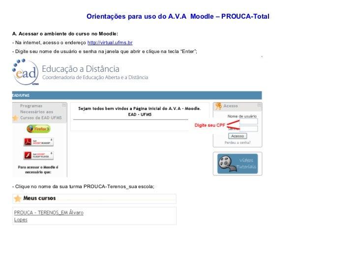 Orientações para uso do A.V.A Moodle – PROUCA-TotalA. Acessar o ambiente do curso no Moodle:- Na internet, acesso o endere...