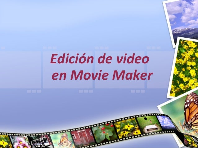 Edición de videoen Movie Maker