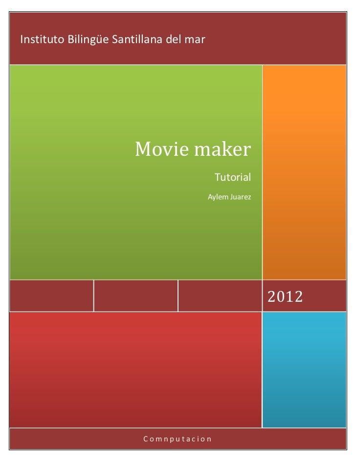 Instituto Bilingüe Santillana del mar                      Movie maker                                         Tutorial   ...