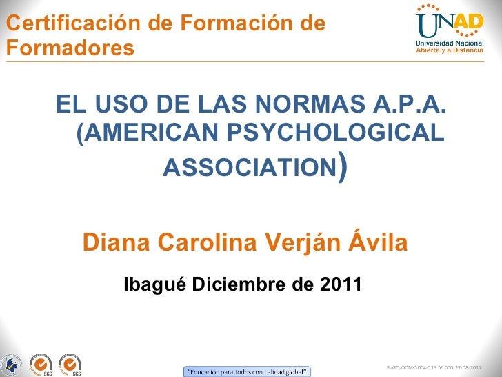 Certificación de Formación de Formadores <ul><li>EL USO DE LAS NORMAS A.P.A. (AMERICAN PSYCHOLOGICAL ASSOCIATION )  </li><...