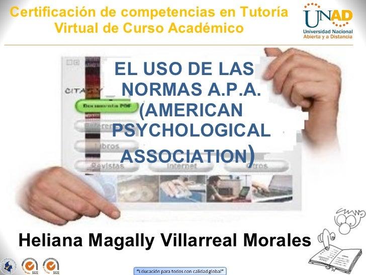 Certificación de competencias en Tutoría Virtual de Curso Académico <ul><li>EL USO DE LAS NORMAS A.P.A. (AMERICAN PSYCHOLO...