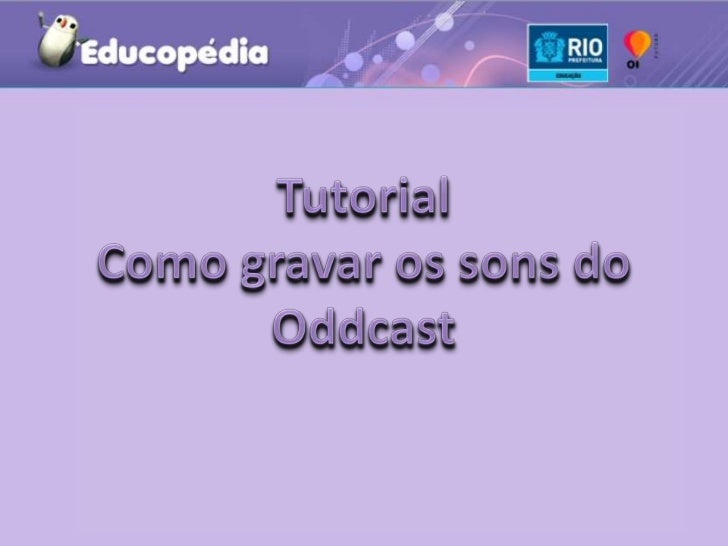Tutorial Oddcast e Real Player