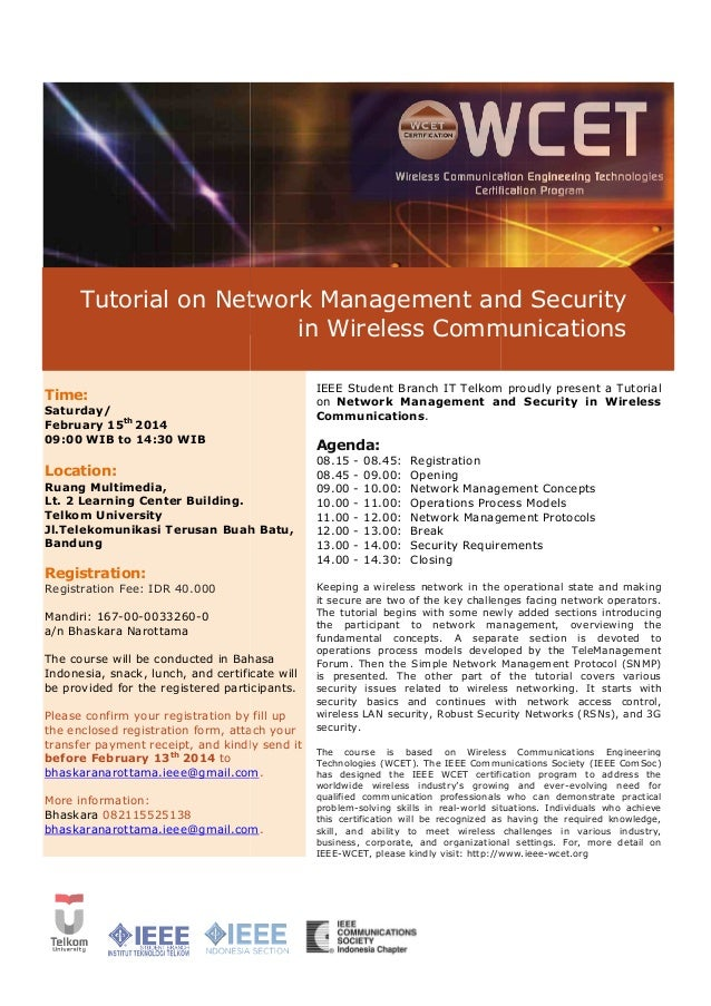 IEEE Seminar Tutorial on Network Management and Security in Wireless Communications Time: Saturday/ February 15th 2014 09:...