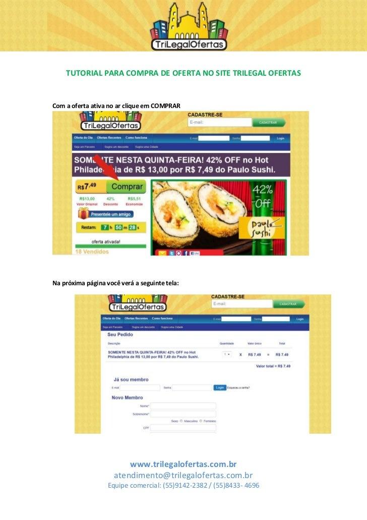 TUTORIAL PARA COMPRA DE OFERTA NO SITE TRILEGAL OFERTASCom a oferta ativa no ar clique em COMPRARNa próxima página você ve...
