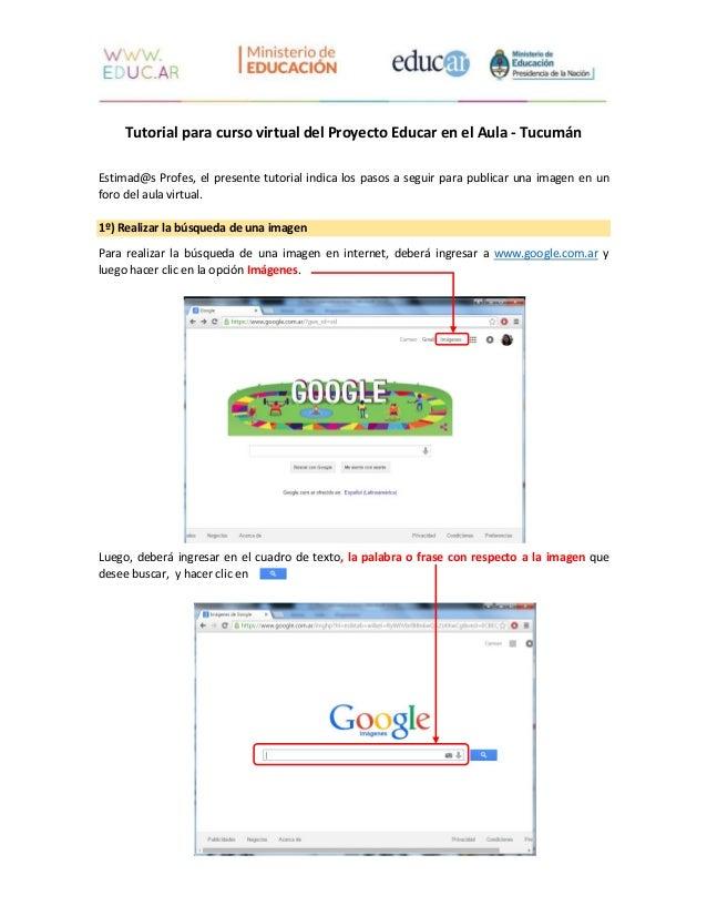 Tutorial para curso virtual del Proyecto Educar en el Aula - Tucumán Estimad@s Profes, el presente tutorial indica los pas...