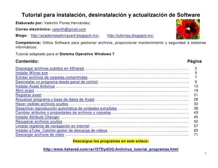 Tutorial para instalación, desinstalación y actualización de SoftwareElaborado por: Valentín Flores Hernández.Correo elect...