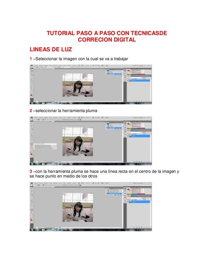TUTORIAL PASO A PASO CON TECNICASDE CORRECION DIGITAL<br />LINEAS DE LUZ<br />1 – Seleccionar la imagen con la cual se va ...