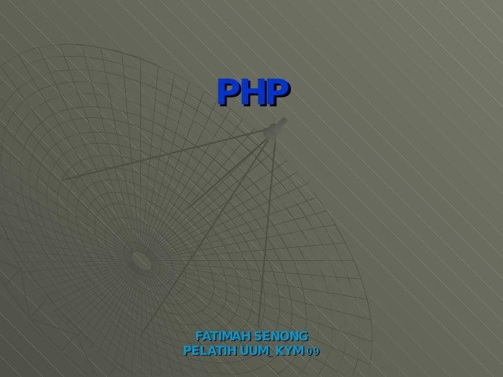 PHP FATIMAH SENONG PELATIH UUM_KYM 09