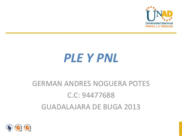 PLE Y PNLGERMAN ANDRES NOGUERA POTES        C.C: 94477688  GUADALAJARA DE BUGA 2013