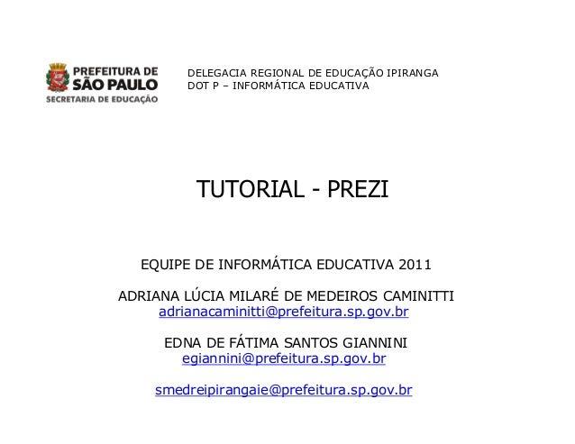 DELEGACIA REGIONAL DE EDUCAÇÃO IPIRANGA DOT P – INFORMÁTICA EDUCATIVA EQUIPE DE INFORMÁTICA EDUCATIVA 2011 ADRIANA LÚCIA M...