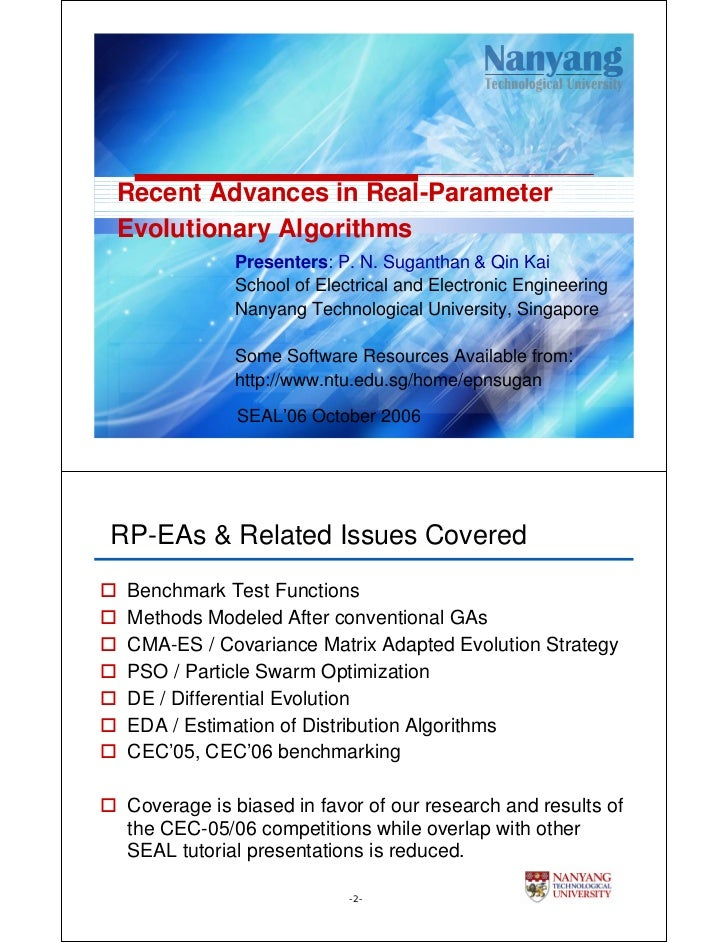 Recent Advances in Real-ParameterEvolutionary Algorithms             Presenters: P. N. Suganthan & Qin Kai             Sch...