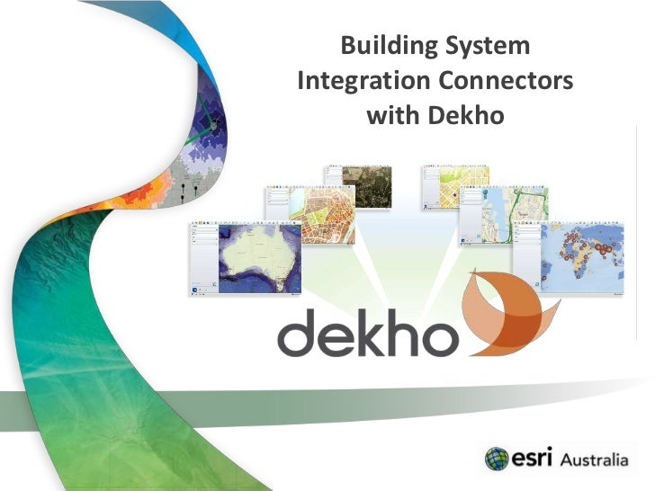 Building SystemIntegration Connectors      with Dekho
