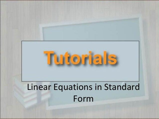 Tutorials: Linear Equations in Standard Form