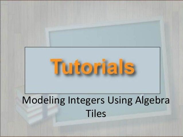 Modeling Integers Using Algebra Tiles