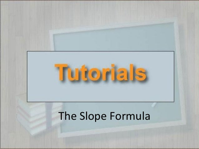 Tutorials--The Slope Formula