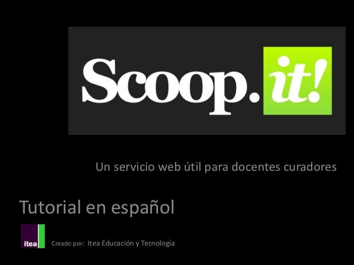 Un servicio web útil para docentes curadoresTutorial en español   Creado por: Itea Educación y Tecnología