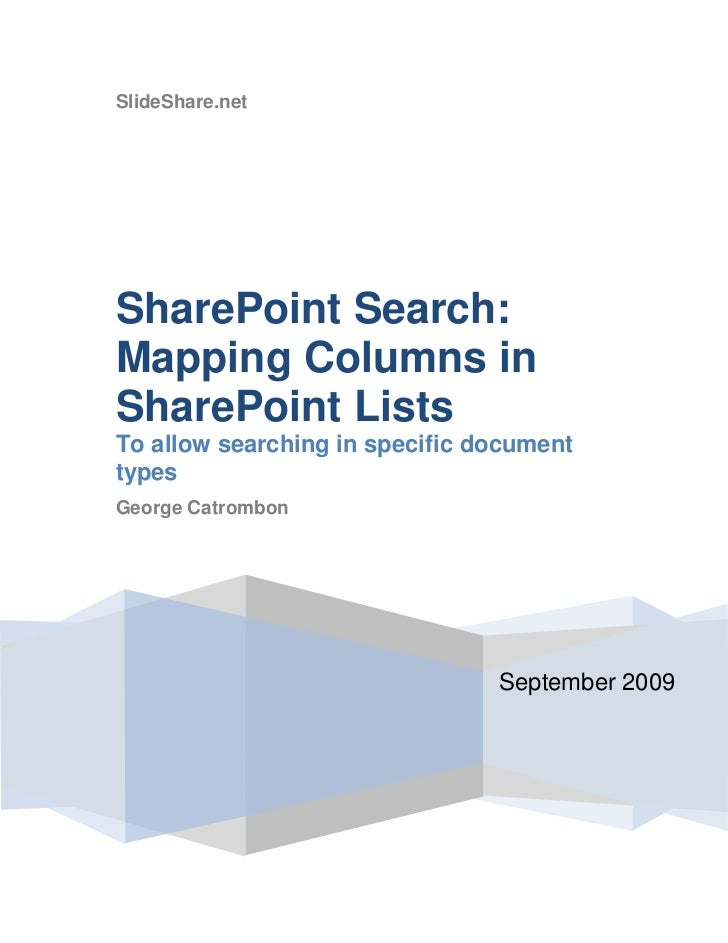 SlideShare.netSeptember 2009SharePoint Search: Mapping Columns in SharePoint Lists To allow searching in specific document...