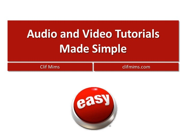 Audio and Video Tutorials Made Simple