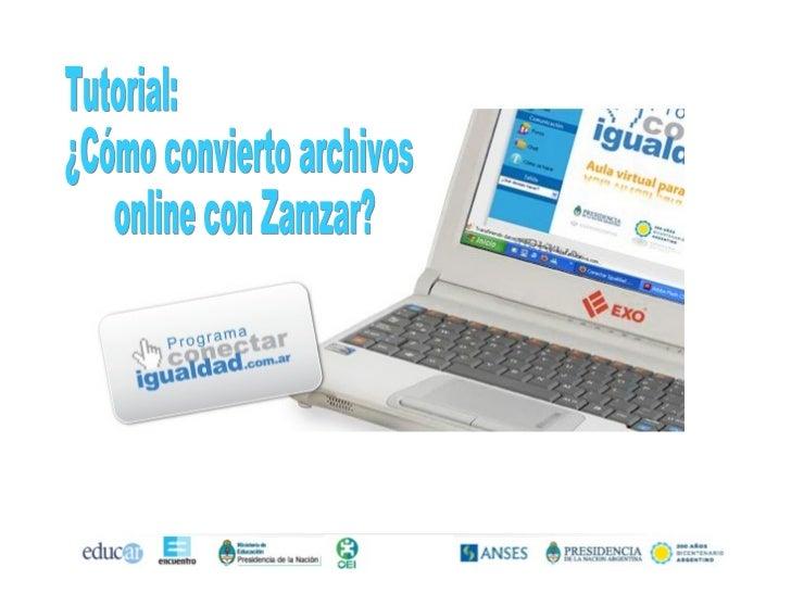 Tutorial: ¿Cómo convierto archivos  online con Zamzar?