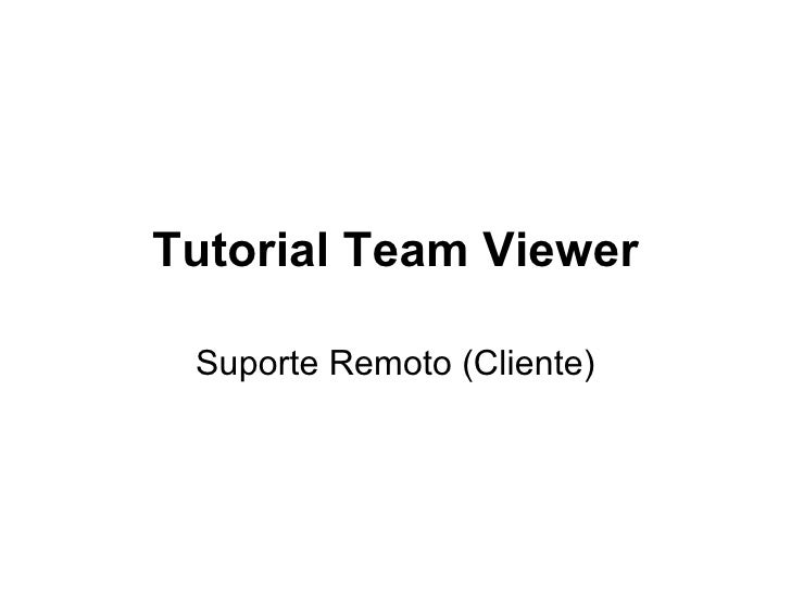 Tutorial Team Viewer Suporte Remoto (Cliente)