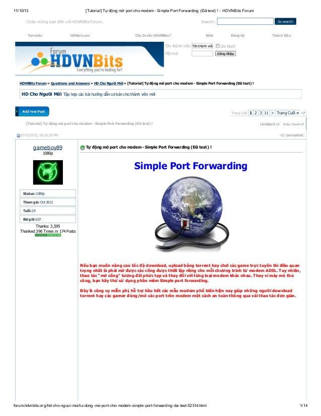 11/10/13  [Tutorial] Tự động mở port cho modem - Simple Port Forwarding (Đã test) ! - HDVNBits Forum  Chào mừng bạn đến vớ...