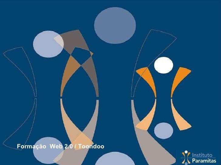 Formação  Web 2.0 / Toondoo