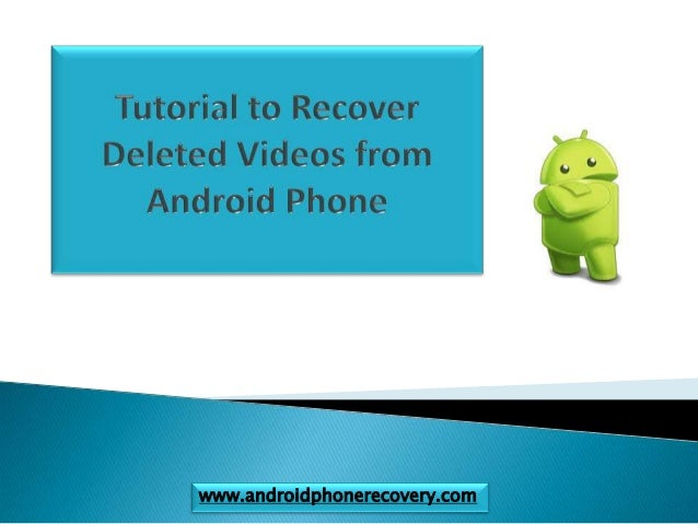 Tutorial to Recover Deleted Videos from Android