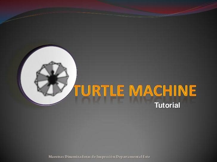 Tutorial turtle machine