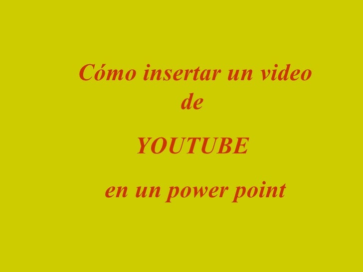 Cómo insertar un video de  YOUTUBE  en un power point