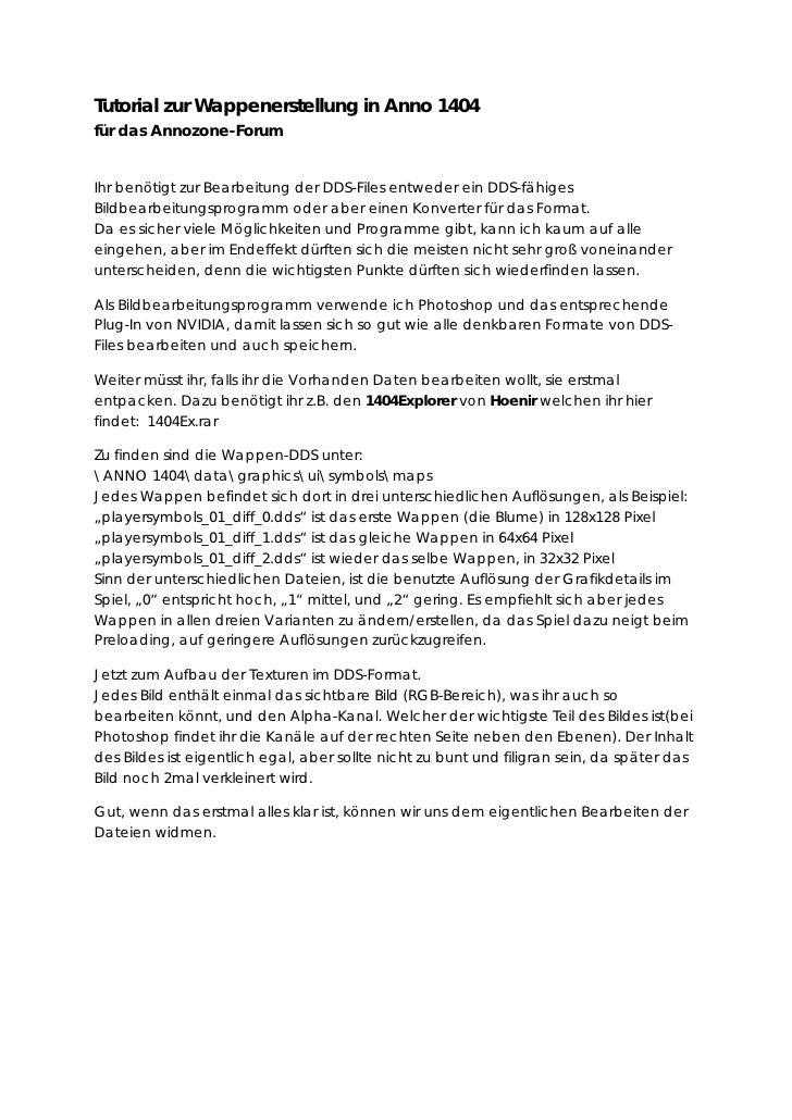 Tutorial zur Wappenerstellung in Anno 1404 für das Annozone-Forum   Ihr benötigt zur Bearbeitung der DDS-Files entweder ei...
